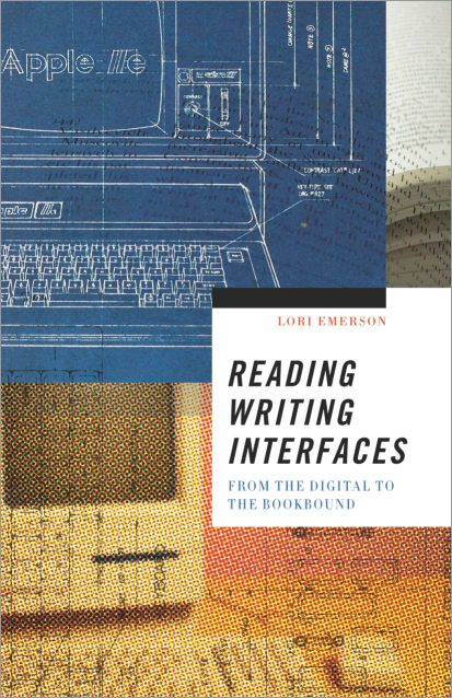 Reading Writing Interfaces: From the Digital to the Bookbound